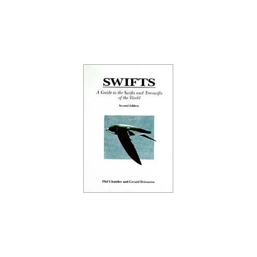 Guide to Swifts and Treeswifts of the World (Chantler & Drie