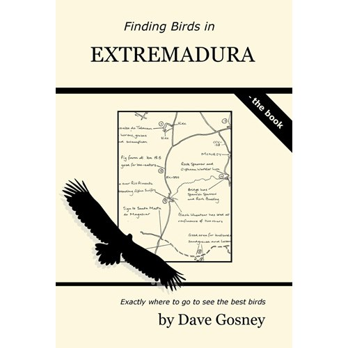 Finding Birds in Extremadura - the Book (Gosney)