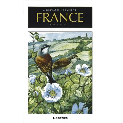 Birdwatching Guide to France North of the Loire  (Crozier)