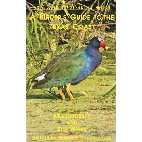 Birder´s Guide to the Texas coast (Cooksey & Weeks)