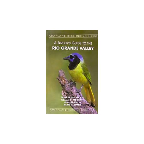 Birder´s guide to the Rio Grande Valley of Texas (Lockwood..
