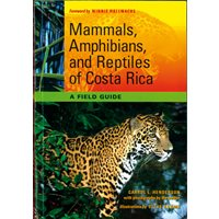 Mammals, Amphibians, and Reptiles of Costa Rica (Henderson)