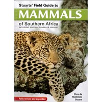 Stuarts' Field Guide to Mammals of Southern Africa (Stuart)